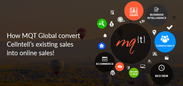 How MQT Global helps convert Cellntell's existing sales <B>into online sales!