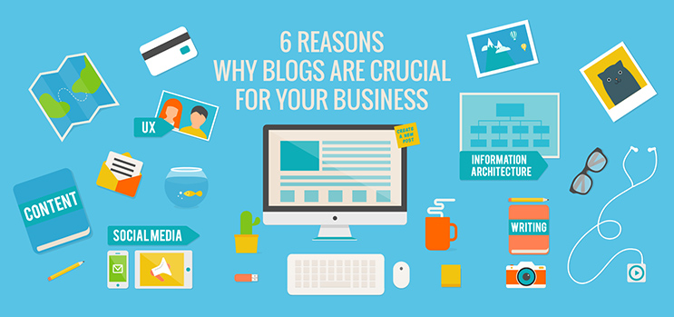 6 Reasons Why Blogs Are Crucial for Your Business