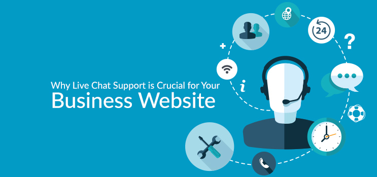 Why Live Chat Support is Crucial for Your Business Website
